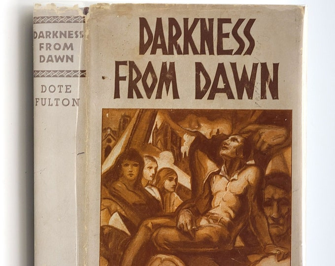 Darkness From Dawn 1st Edition in Dust Jacket 1935 by Dote Fulton - Libertine