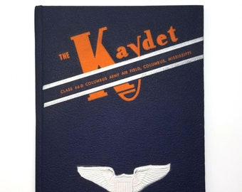 The Kaydet: Class 44-D, Columbus Army Air Field, Columbus, Mississippi 1944 World War II - Army Flying School