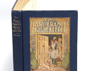 The Mary Frances Housekeeper: Adventures Among the Doll People JANE FRYER 1914 Children's Girls Paper Dolls