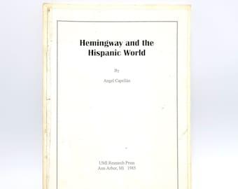 Hemingway and the Hispanic World 1985 by Angel Capellan - Literary Criticism - Spanish Literature - Bullfighting - Pio Baroja