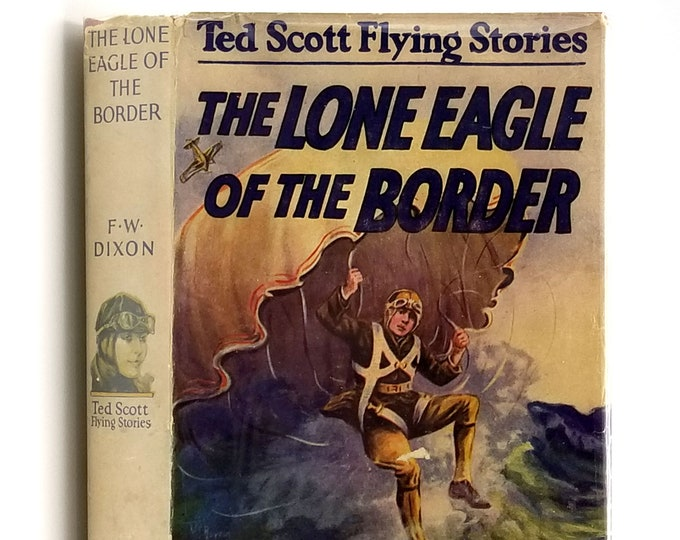 Vintage YA Fiction: Lone Eagle of the Border or Ted Scott & the Diamond Smugglers in Dust Jacket 1930s by Frank Dixon
