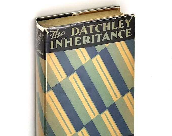 Vintage Fiction: The Datchley Inheritance 2nd Printing Hardcover in Dust Jacket 1930 by Stephen McKenna