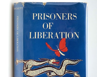 Prisoners of Liberation 1st Edition in Dust Jacket 1957 by Allyn and Adele Rickett - China - Communist Party - Prison - Espionage - Penology