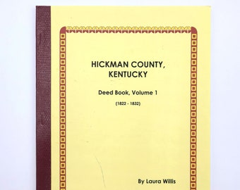Hickman County, Kentucky, Deed Book Volume One (1822-1832) Genealogy Reference