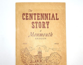 The Centennial Story of Monmouth, Oregon 1856-1956 Local History ~ Polk County