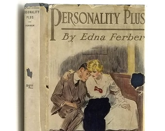 Antique Fiction: Personality Plus - Some Experiences of Emma McChesney and Her Son, Jock 1st Edition in Dust Jacket 1914 by Edna Ferber