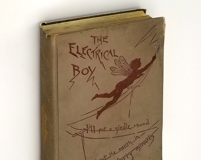 Antique YA Fiction: Electrical Boy or The Career of Greatman & Greatthings HC 1902 by John Trowbridge - Fantasy - Electricity - Magnetism