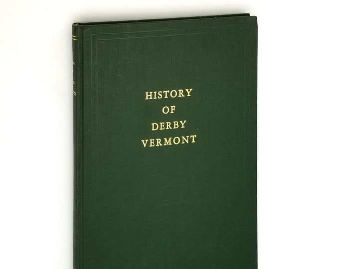 History of Derby [Vermont] Hardcover 1967 by Cecile Hay - Orleans County - Local History