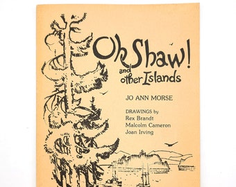 Oh Shaw! and other Islands 1978 by Jo Ann Morse - San Juan Islands - Washington State - Rex Brandt - Puget