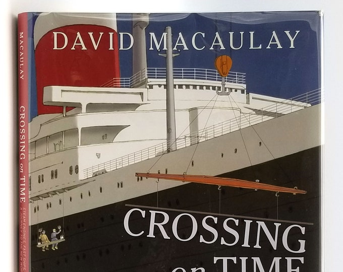 Crossing on Time: Steam Engines, Fast Ships, and a Journey to the New World SIGNED in Dust Jacket 2019 by David Macaulay