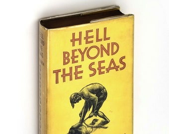 Hell Beyond the Seas: A convict's own story of his experiences in French Penal Settlement in Guiana 1st HC DJ 1936 by Aage Krarup-Nielsen