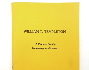 William T. Templeton: A Pioneer Family Genealogy and History - Oregon - Brownsville - Linn County