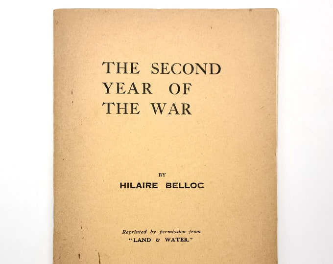 The Second Year of the War 1916  by Hilaire Belloc - History - Commentary - World War I - WWI