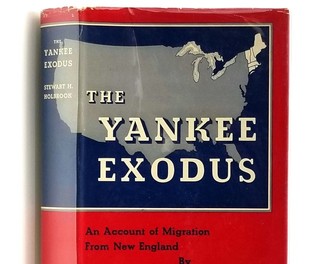 Yankee Exodus: Migration from New England SIGNED 1st Edition in Dust Jacket 1950 by Stewart Holbrook - Settlers - Pioneers - History