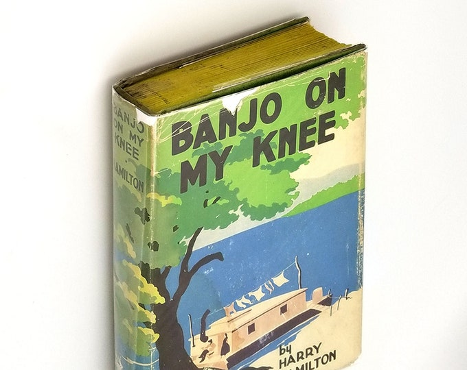 Banjo on My Knee 1st Edition Hardcover in Dust Jacket 1936 by Harry Hamilton - Books to Film - Mississippi River - Tennessee