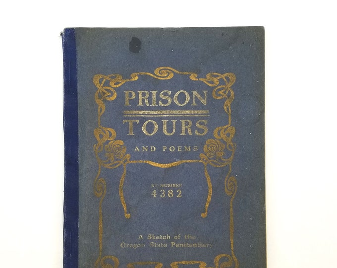 Prison Tours & Poems: A Sketch of the Oregon State Penitentiary 1st Edition 1904 by Number 4382 [Van Tiffin] - State Penitentiary - Prisoner