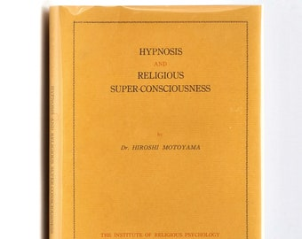 Hypnosis and Religious Super-Consciousness in Dust Jacket 1971 by Dr. Hiroshi Motoyama - Hypnotic State - Parapsychology