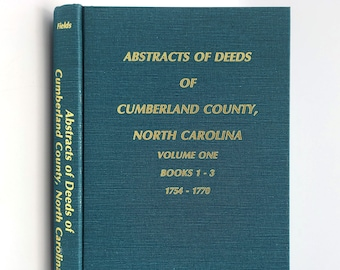 Abstract of Deeds of Cumberland County, North Carolina, Volume One, Books 1-3, 1754-1770