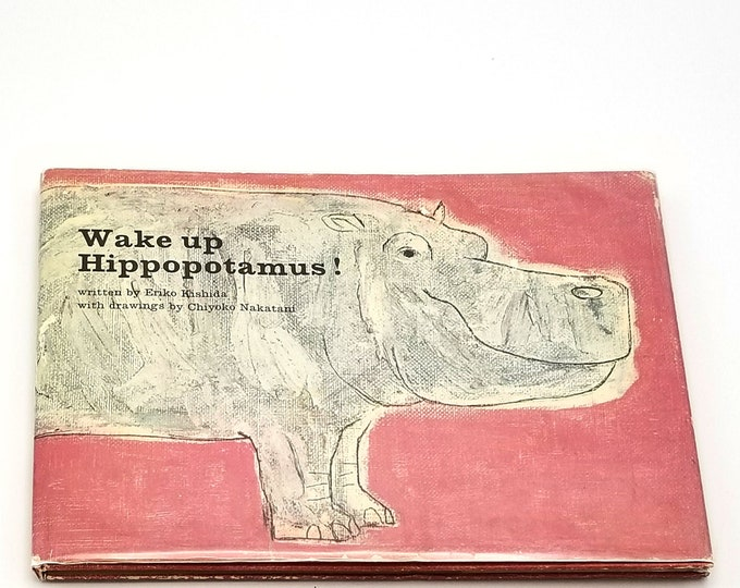 Vintage Children's Book: Wake up Hippopotamus! 1st Edition Hardcover in Dust Jacket 1967 by Eriko Kishida - Zoo - Hippos
