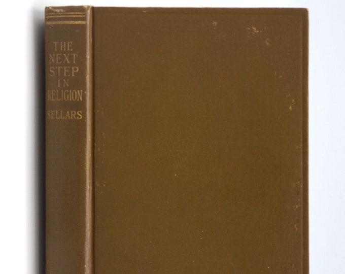 Next Step in Religion: Essay Toward the Coming Renaissance SIGNED 1918 by Roy Wood Sellars - Humanism - Philosophy - Christianity