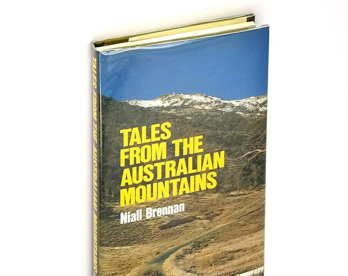 Tales from the Australian Mountains Hardcover in Dust Jacket 1979 by Niall Brennan - History Adventure Exploring Stories
