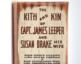 Kith & Kin of Capt. James Leeper and Susan Drake, His Wife [First Couple Married in Fort Nashborough TN 1780] Nashville Tennessee