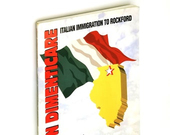 Non Dimenticare: Italian Immigration to Rockford 1878-1998 by Vincent Las Casas - Winnebago County Illinois