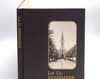 Let Us Remember: St. Boniface Catholic Community, Sublimity, Oregon 1879-1979 Marion County ~ Local History