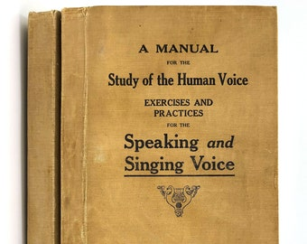 A Manual for the Study of the Human Voice: Exercises & Practices for the Speaking and Singing Voice (two volumes) 1918 Eugene Feuchtinger