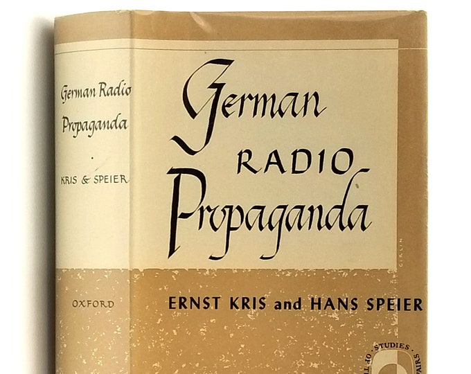 German Radio Propaganda: Report on Home Broadcasts During the War 1st Edition in Dust Jacket 1944 by Ernst Kris & Hans Speier - World War II