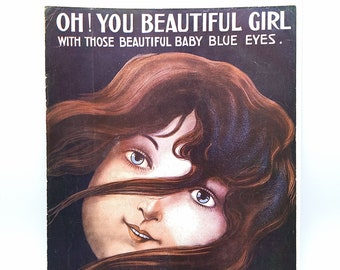 Oh! You Beautiful Girl with Those Beautiful Baby Blue Eyes 1913 Antique Sheet Music
