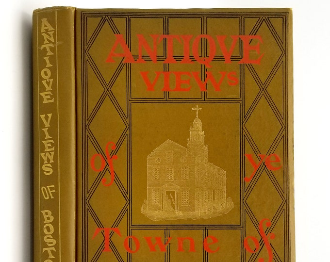 Stark's Antique Views of ye Towne of Boston 1901 by James H. Stark -  Massachusetts - History - City Views
