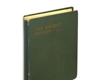 The Ancient Wisdom: An Outline of Theosophical Teachings Hardcover 1918 by Annie Besant - Esotericism, Occult