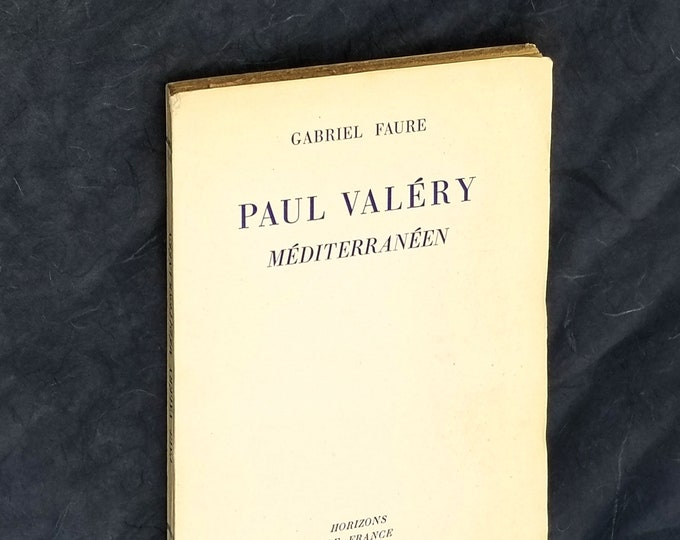 Paul Valery: Mediterraneen 1954 by Gabriel Faure Biography Literary Criticism French
