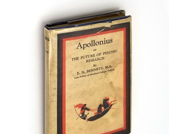 Apollonius or The Present and Future of Psychical Research Hardcover in Dust Jacket 1927 by E.N. Bennett