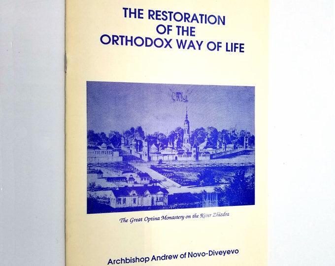 Restoration of the Orthodox Way of Life Archbishop Andrew of Novo-Diveyevo 1987 St. John of Kronstadt Press