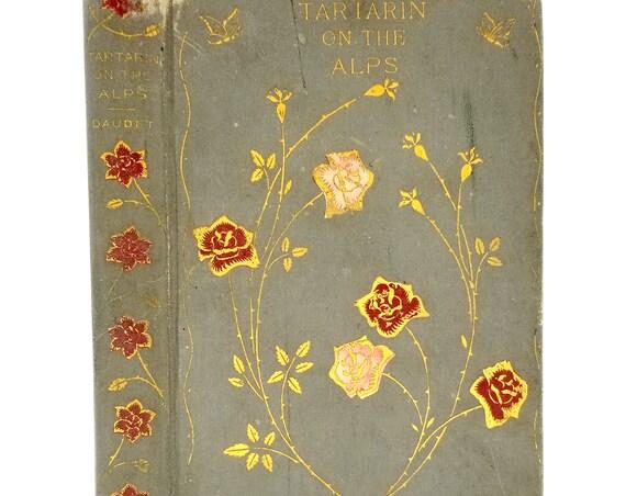 Tartarin on the Alps by Alphonse Daudet 1899 Henry Altemus - Hardcvoer HC - Antique Classic Fiction Novel