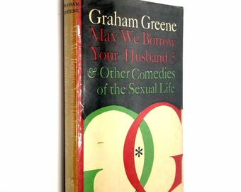May We Borrow Your Husband & Other Comedies of the Sexual Life 1966 Graham Greene - Hardcover HC w/ Dust Jacket