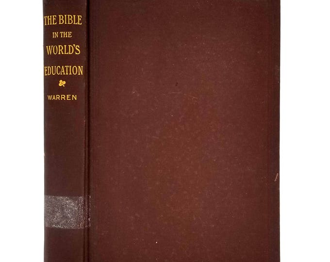 The Bible in the World's Education (Wycliff Lectures) by Henry White Warren 1892 Hardcover HC - Eaton & Mains - Christian Religion