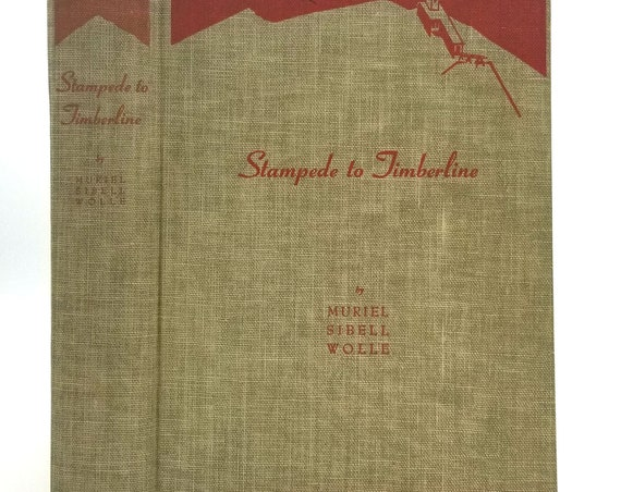 Stampede to Timberline: Ghost Towns and Mining Camps of Colorado by Muriel Sibell Wolle 1949 SIGNED Hardcover HC