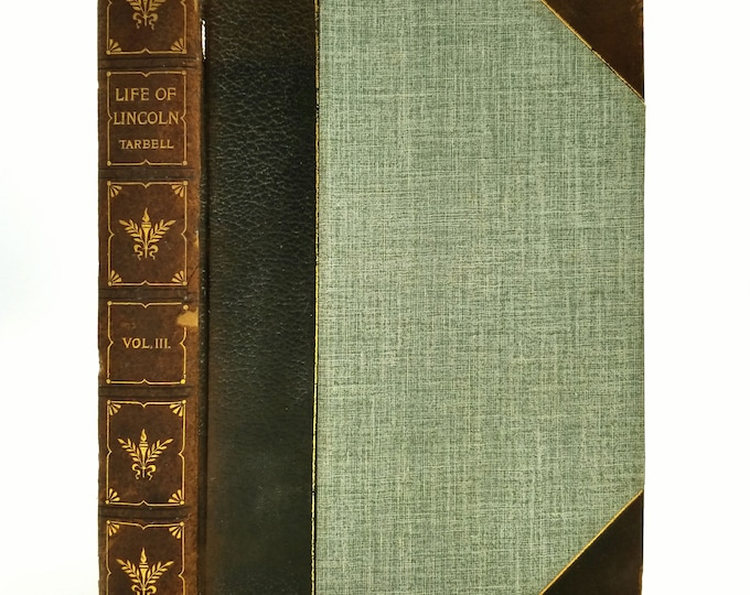 The Life of Abraham Lincoln, Third Volume (Vol 3) by Ida M. Tarbell 1906 Hardcover HC - Lincoln History Society
