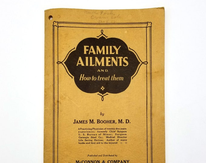 Family Ailments and How to Treat Them by James M. Booher, M.D. Ca. 1930 Home Remedies Tonics