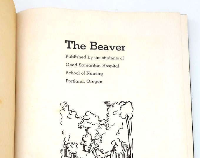 Good Samaritan Hostpital School of Nursing [Portland, Oregon] Yearbook 1947 The Beaver - Multnomah County - Nurses