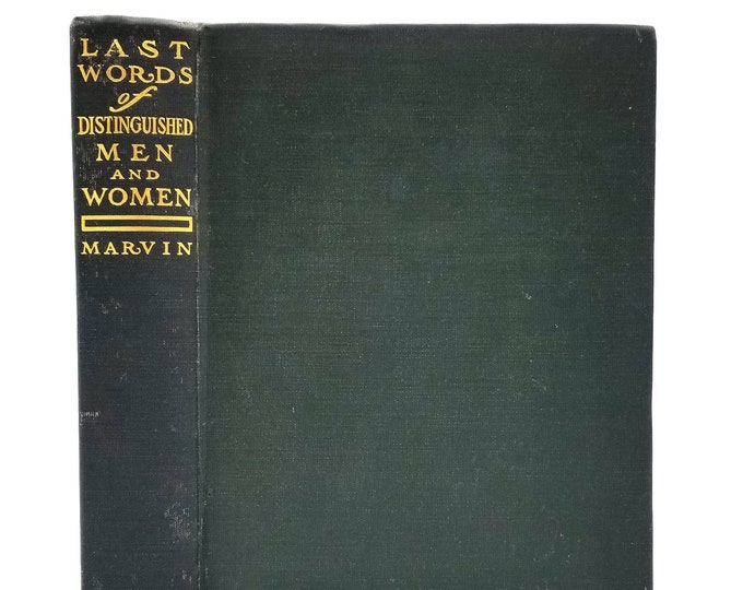 The Last Words of Distinguished Men and Women, Collected from Various Sources by Frederic Rowland Marvin 1901 Revell