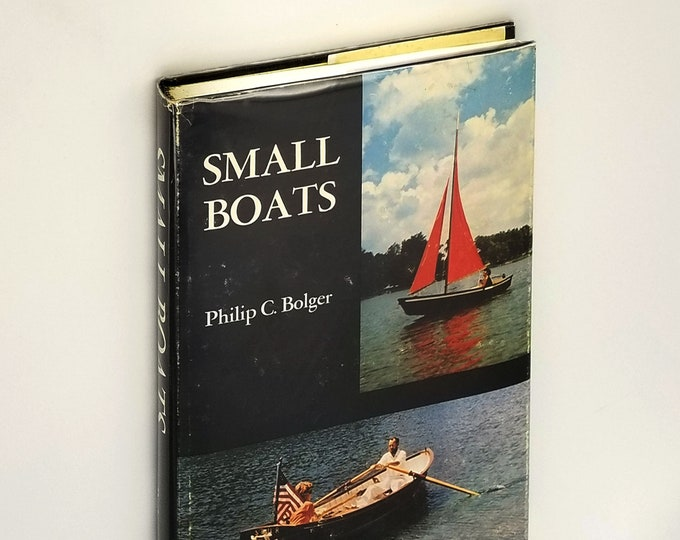 Small Boats Hardcover in Dust Jacket 1974 by Philip C. Bolger - Sailboats Boat Building Designs Illustrations