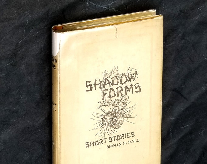 Shadow Forms: A Collection of Occult Stories 1st Edition Hardcover in Dust Jacket 1925 Manly P. Hall - Magick Fiction Short Stories