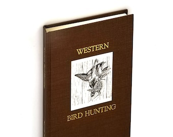 Western Bird Hunting 1st Limited Edition Hardcover 1989 by Worth Mathewson - Northwest Fowl - Oregon Washington Idaho Montana California