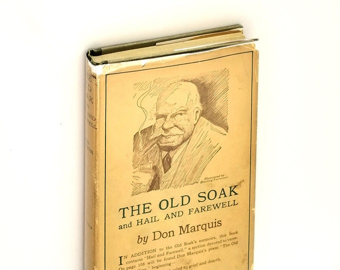 The Old Soak and Hail and Farewell 1st Edition Hardcover in Scarce Dust Jacket by Don Marquis 1921 Humor