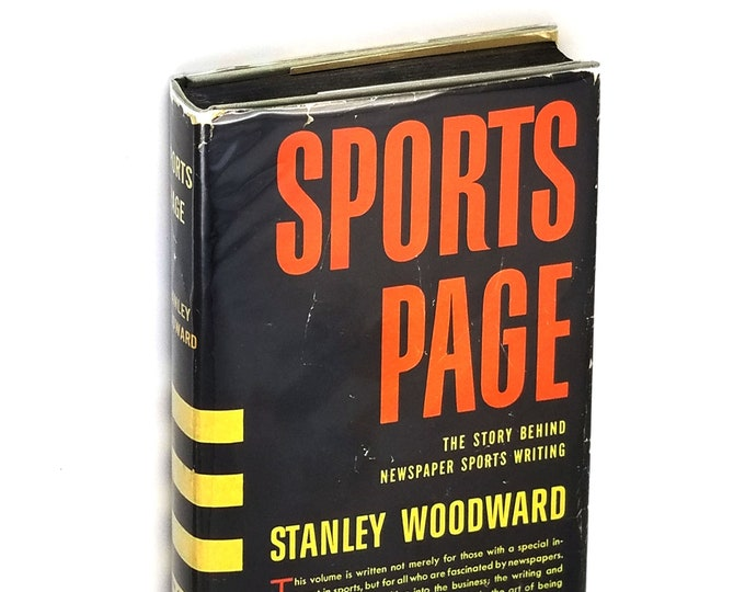 Sports Page [The Story Behind Newspaper Sports Writing] 1st Edition Hardcover in Dust Jacket 1949 by Stanley Woodward