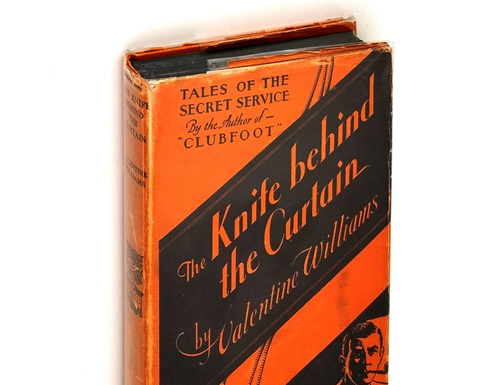 Knife behind the Curtain: Tales of Crime and the Secret Service 1st US Edition Hardcover in Dust Jacket 1930 Valentine Williams MI6 Spy